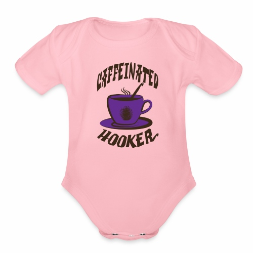 Caffeinated Hooker - Organic Short Sleeve Baby Bodysuit