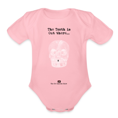 The Tooth is Out There OFFICIAL - Organic Short Sleeve Baby Bodysuit