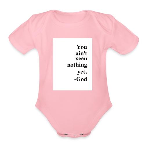 You aint seen nothing yet! - Organic Short Sleeve Baby Bodysuit