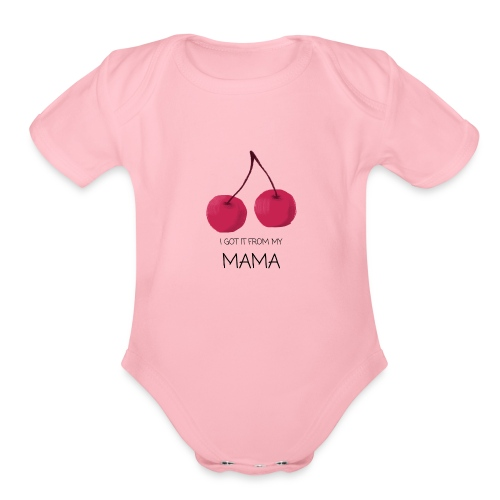 I got it from my mama - Organic Short Sleeve Baby Bodysuit