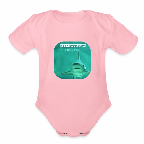 "InovativObsesion ""SHARKS DON'T SLEEP"" apparel - Organic Short Sleeve Baby Bodysuit"