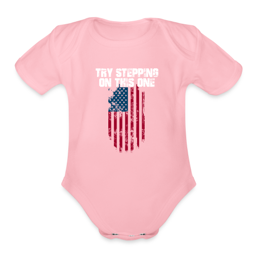 Try Stepping On This Flag - Organic Short Sleeve Baby Bodysuit