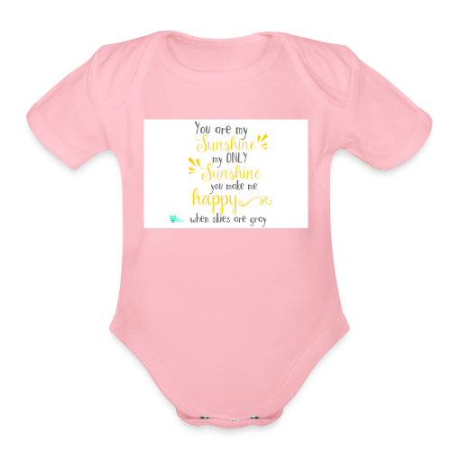 You are my sunshine - Organic Short Sleeve Baby Bodysuit
