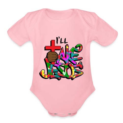 I'll Take Jesus Graffiti Print - Organic Short Sleeve Baby Bodysuit