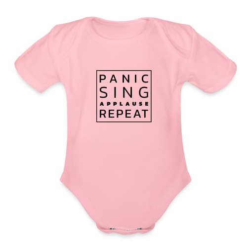 Panic – Sing – Applause – Repeat - Organic Short Sleeve Baby Bodysuit