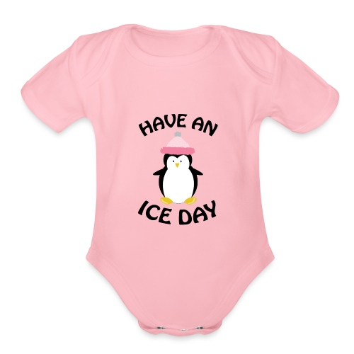 Have An Ice Day - Organic Short Sleeve Baby Bodysuit