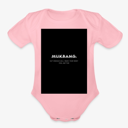 say no to mukbang - Organic Short Sleeve Baby Bodysuit
