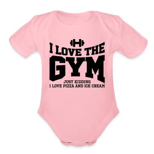 I love the gym - Organic Short Sleeve Baby Bodysuit