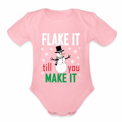 Flake It Till You Make Funny Snowman & Snowflakes - Organic Short Sleeve Baby Bodysuit