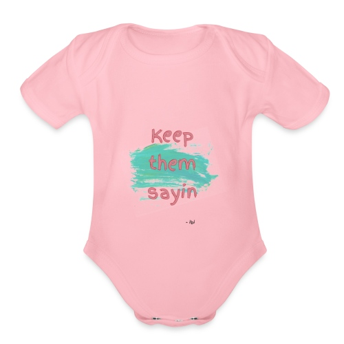 Short Saying - Organic Short Sleeve Baby Bodysuit