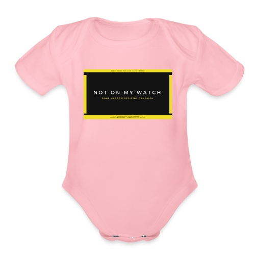NOT ON MY WATCH - Organic Short Sleeve Baby Bodysuit