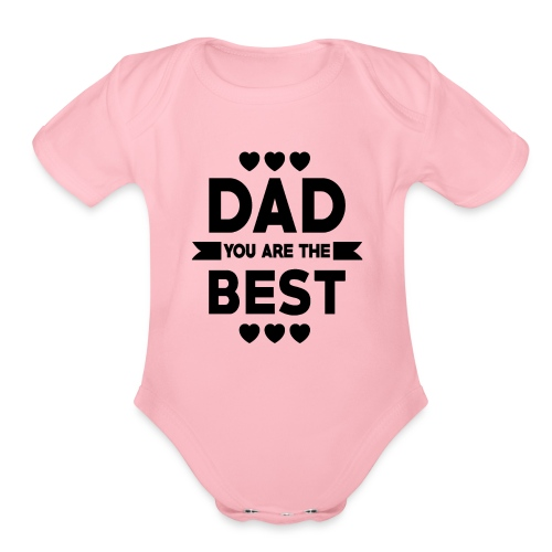 DAD you are the best - father's day - Organic Short Sleeve Baby Bodysuit
