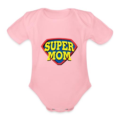 Super Mom, Super Mother, Super Mum, Mother's Day - Organic Short Sleeve Baby Bodysuit