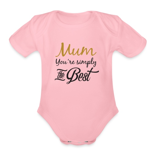 Mum You're Simply The Best - Funny Mother's Day - Organic Short Sleeve Baby Bodysuit