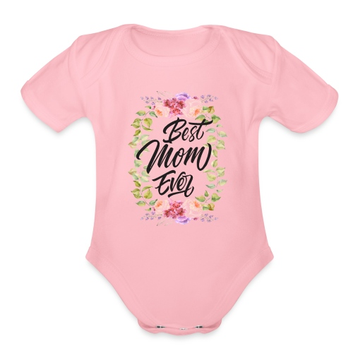 Best Mom Ever, Best Mother Ever, Best Mum Ever - Organic Short Sleeve Baby Bodysuit
