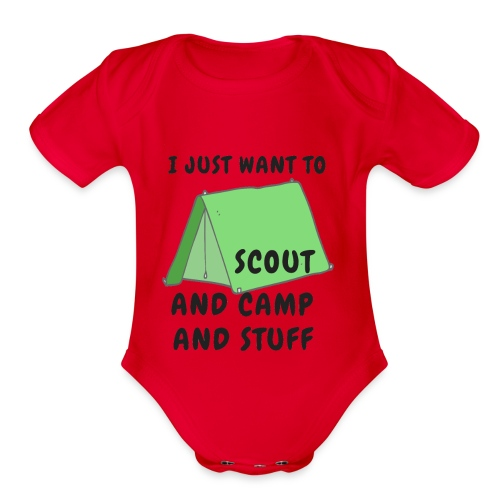I Just Want to Scout and Camp and Stuff - Organic Short Sleeve Baby Bodysuit