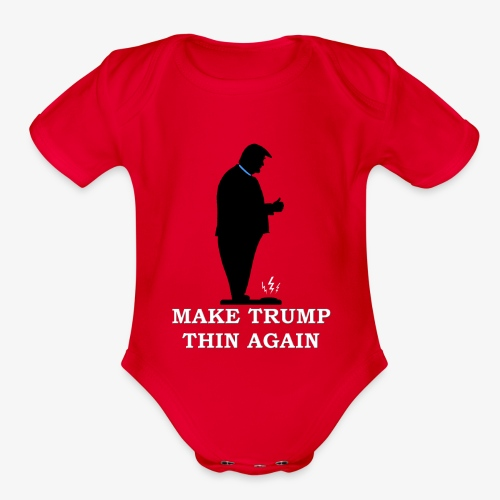 Make Trump Thin Again - Organic Short Sleeve Baby Bodysuit