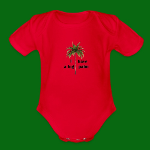 I have a big palm! - Organic Short Sleeve Baby Bodysuit