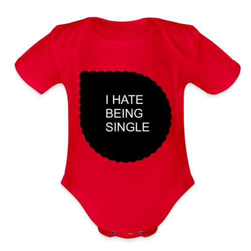 Single..... - Organic Short Sleeve Baby Bodysuit