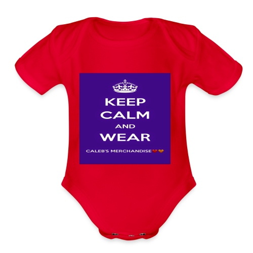 Keep Calm And Wear Caleb's Merchandise - Organic Short Sleeve Baby Bodysuit