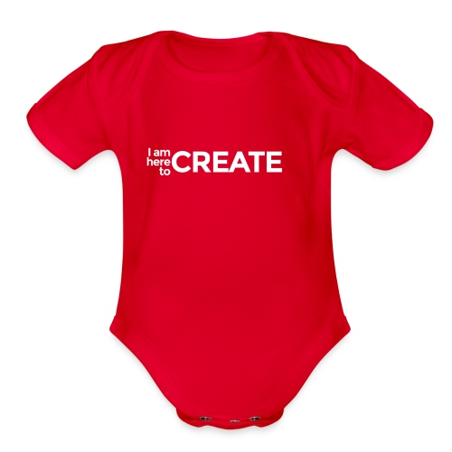 I Am Here to Create - Organic Short Sleeve Baby Bodysuit