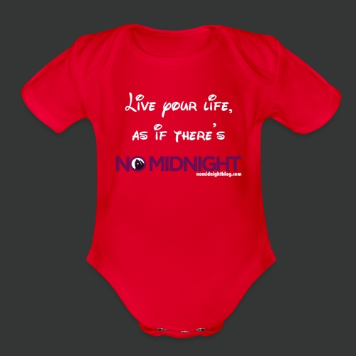 Live your life... - Organic Short Sleeve Baby Bodysuit