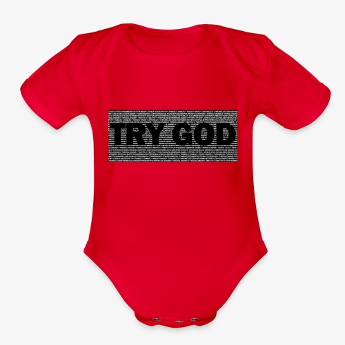 Try God - Organic Short Sleeve Baby Bodysuit