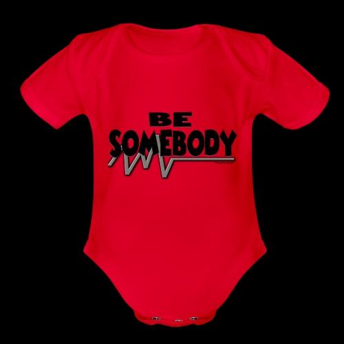 Be somebody - Organic Short Sleeve Baby Bodysuit