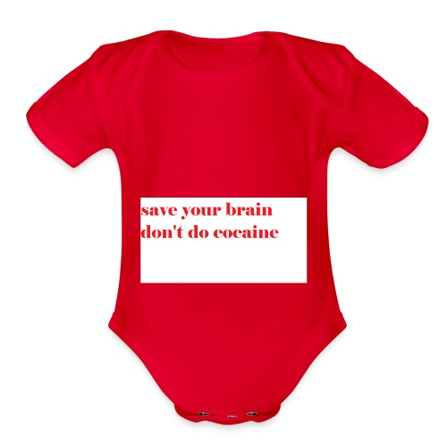 save your brain don't do cocaine - Organic Short Sleeve Baby Bodysuit