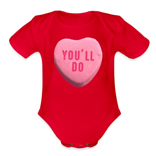 You ll Do Funny Valentines Day Candy Heart - Organic Short Sleeve Baby Bodysuit
