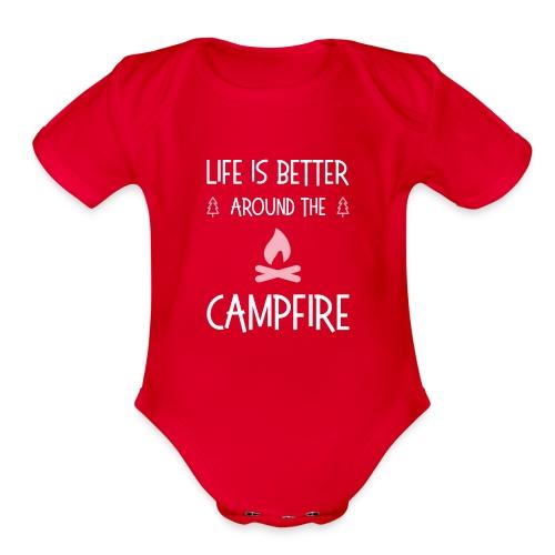 Life is better around campfire T-shirt - Organic Short Sleeve Baby Bodysuit