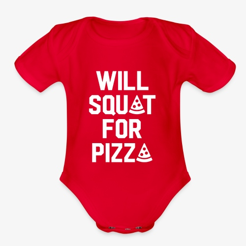 Will Squat For Pizza - Organic Short Sleeve Baby Bodysuit