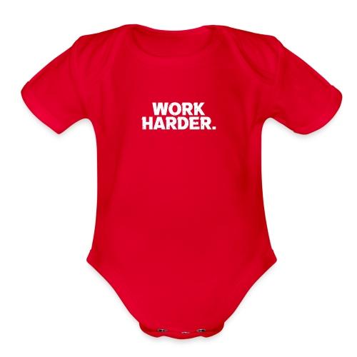 Work Harder distressed logo - Organic Short Sleeve Baby Bodysuit