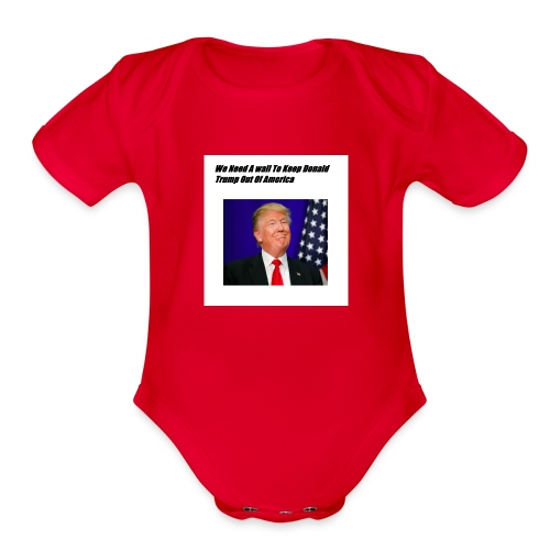 Only For Donald Trump Haters - Organic Short Sleeve Baby Bodysuit