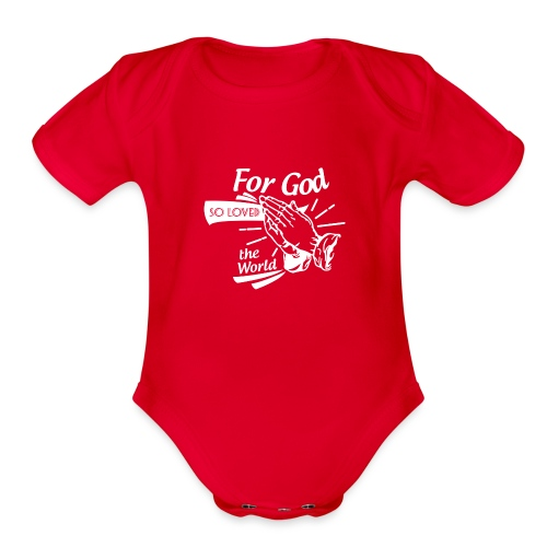 For God So Loved The World… - Alt. Design (White) - Organic Short Sleeve Baby Bodysuit
