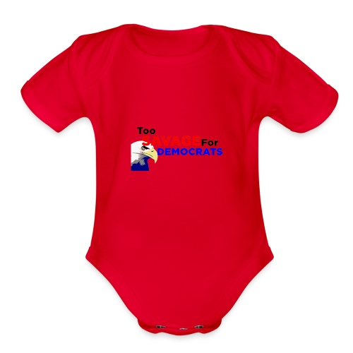 Too Savage For Democrats - Organic Short Sleeve Baby Bodysuit