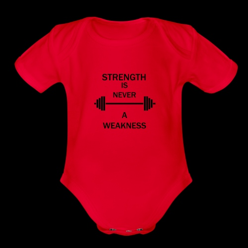 Strength is NEVER a WEAKNESS - Organic Short Sleeve Baby Bodysuit