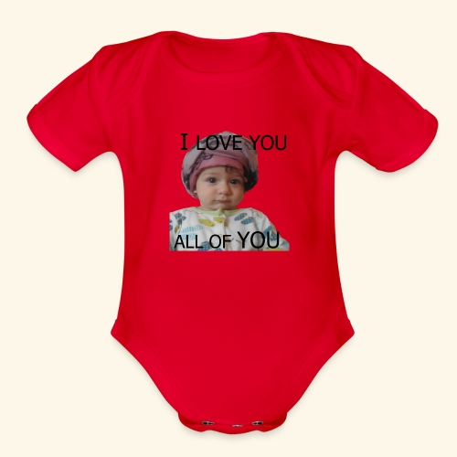 I love you all of you t-shirt - Organic Short Sleeve Baby Bodysuit