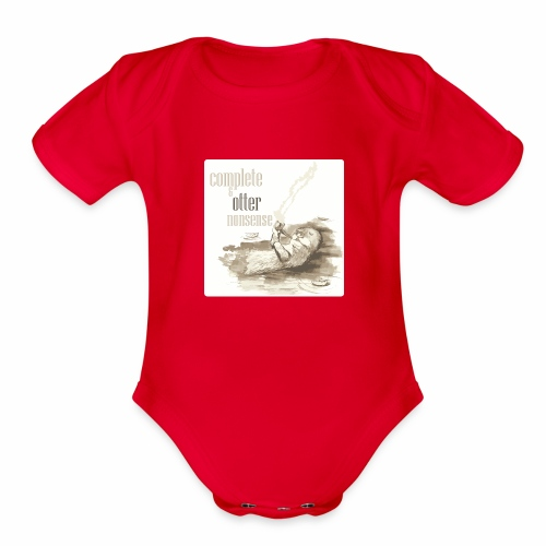 complete and otter nonsense - Organic Short Sleeve Baby Bodysuit