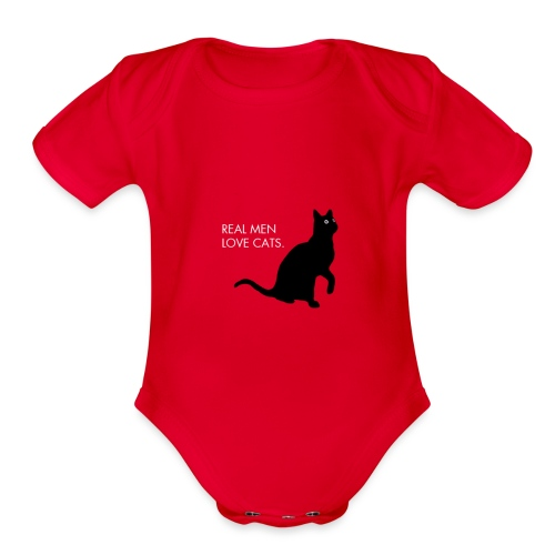 Real Men... - Organic Short Sleeve Baby Bodysuit