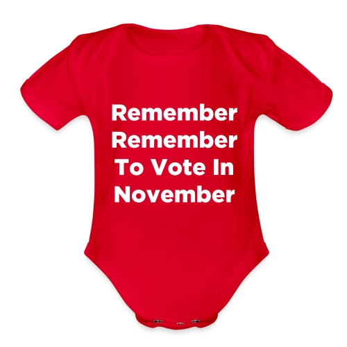 Remember Remember To Vote In November - Organic Short Sleeve Baby Bodysuit
