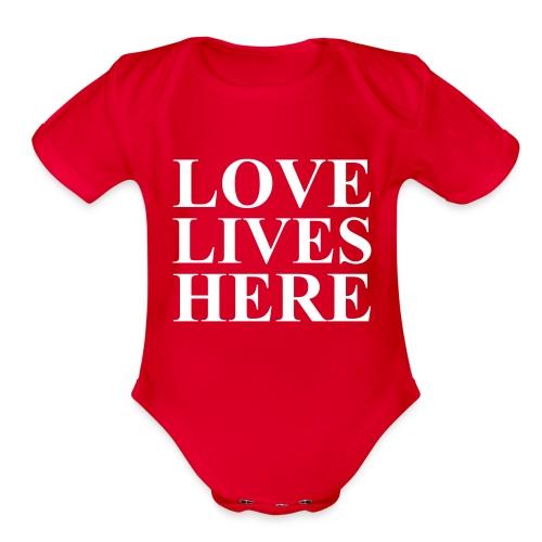 Love Lives Here, Positive, Motivation - Organic Short Sleeve Baby Bodysuit