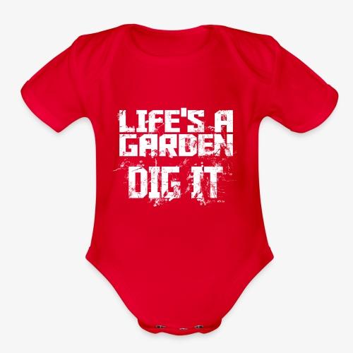 Lifes a garden dig it - Organic Short Sleeve Baby Bodysuit