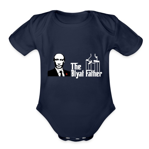 The Blyat Father - Organic Short Sleeve Baby Bodysuit