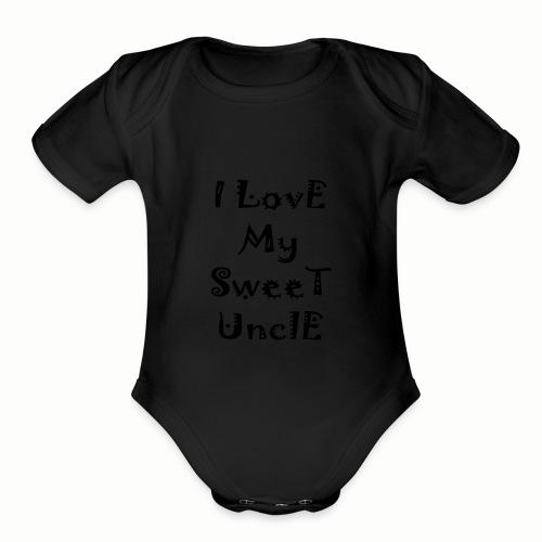 I love my sweet uncle - Organic Short Sleeve Baby Bodysuit