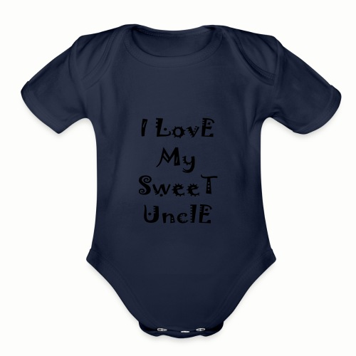 I love my sweet uncle - Organic Short Sleeve Baby Bodysuit