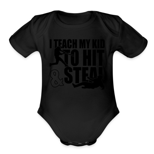 I Teach My Kid to Hit and Steal Baseball - Organic Short Sleeve Baby Bodysuit