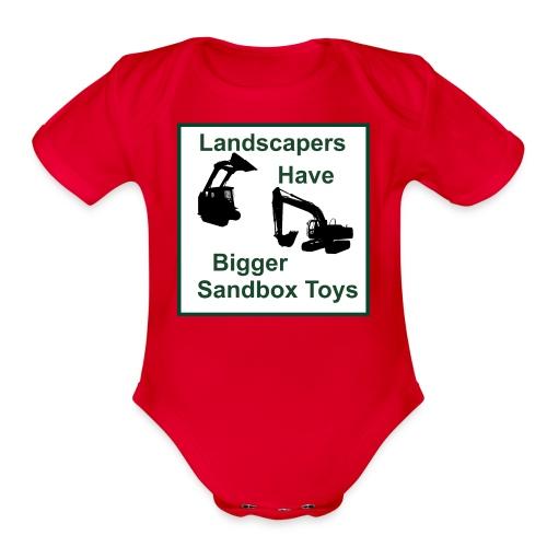 Landscapers Have Bigger Toys - Organic Short Sleeve Baby Bodysuit