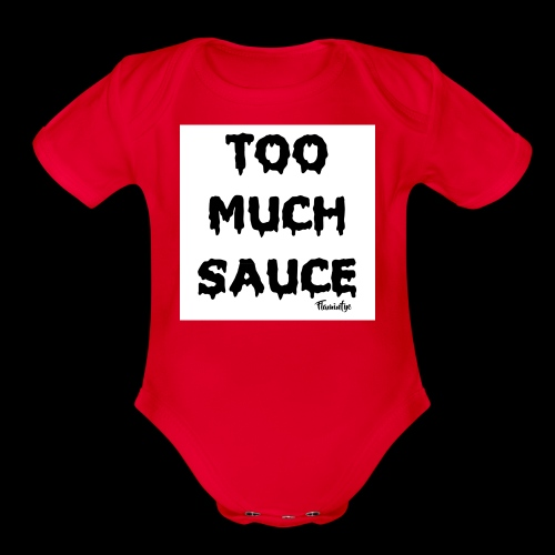 TOO MUCH SAUCE FLAMINFYE© - Organic Short Sleeve Baby Bodysuit