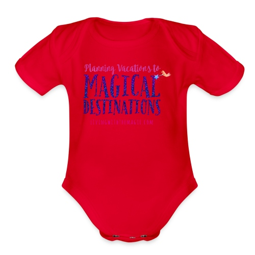 Living With The Magic Vacations Shirt - Organic Short Sleeve Baby Bodysuit